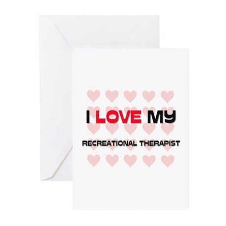 I Love My Recreational Therapist Greeting Cards (P