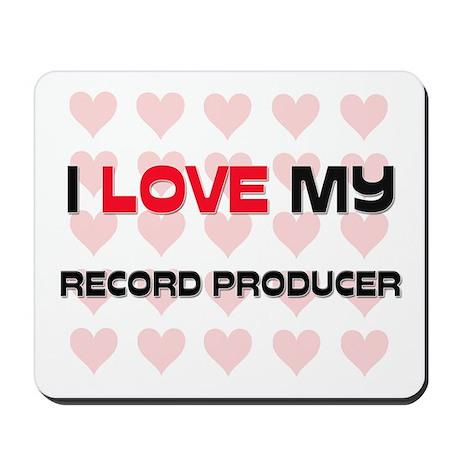 I Love My Record Producer Mousepad