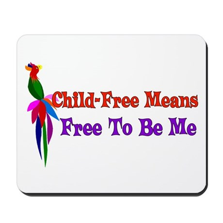 Child-Free To Be Me Mousepad