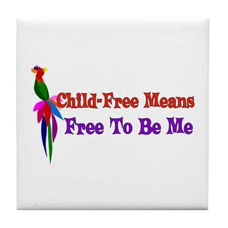 Child-Free To Be Me Tile Coaster