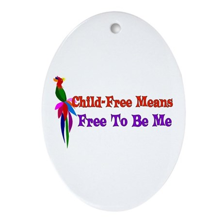 Child-Free To Be Me Ornament (Oval)