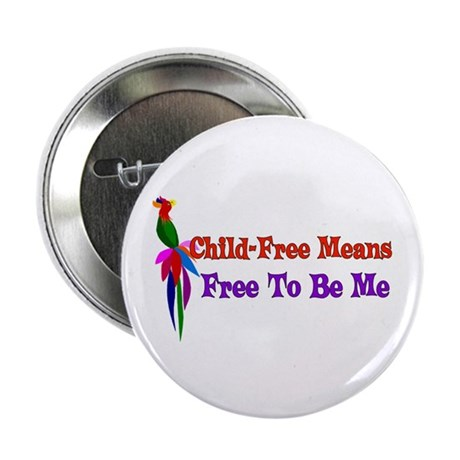 """Child-Free To Be Me 2.25"""" Button (100 pack)"""