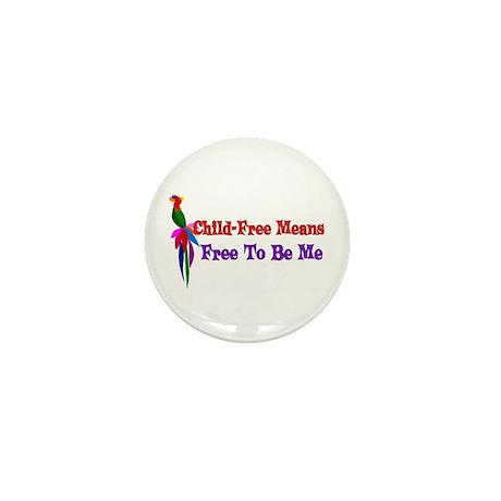 Child-Free To Be Me Mini Button