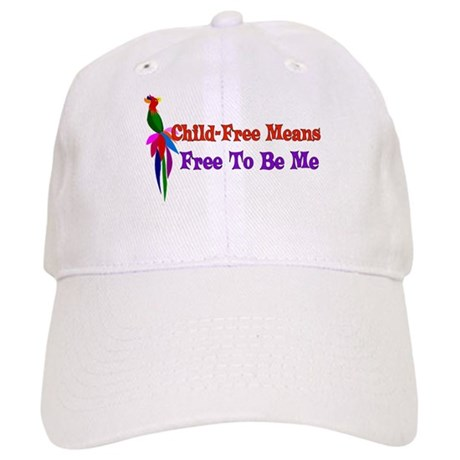 Child-Free To Be Me Cap