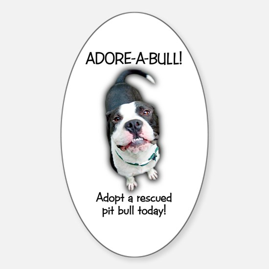 Adore-A-Bull Pit Bull! Oval Decal