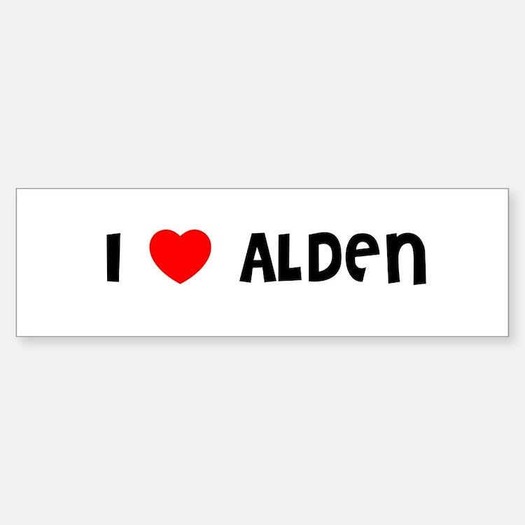 I LOVE ALDEN Bumper Bumper Bumper Sticker