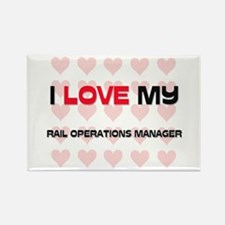 I Love My Rail Operations Manager Rectangle Magnet