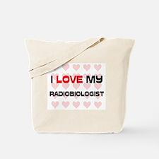 I Love My Radiobiologist Tote Bag