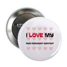"""I Love My Radio Broadcast Assistant 2.25"""" Button"""