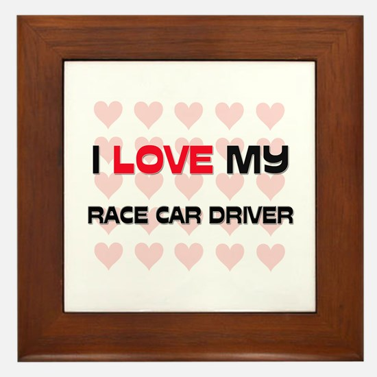 I Love My Race Car Driver Framed Tile
