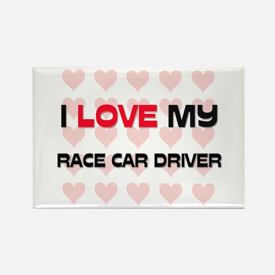 I Love My Race Car Driver Rectangle Magnet
