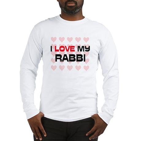 I Love My Rabbi Long Sleeve T-Shirt