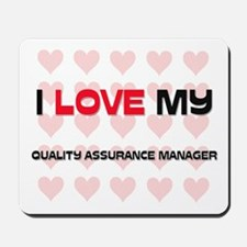 I Love My Quality Assurance Manager Mousepad