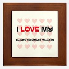 I Love My Quality Assurance Manager Framed Tile