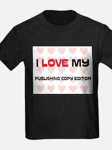 I Love My Publishing Copy Editor T