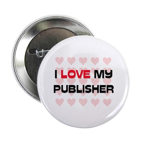 """I Love My Publisher 2.25"""" Button (10 pack)"""