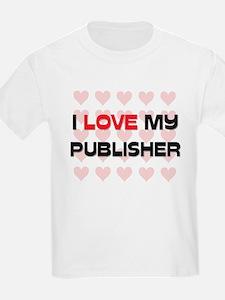 I Love My Publisher T-Shirt