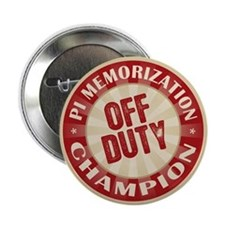 "Off Duty Pi Memorization Champion 2.25"" Button (10"