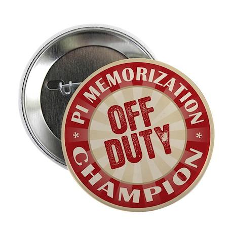 """Off Duty Pi Memorization Champion 2.25"""" Button (10"""