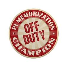 """Off Duty Pi Memorization Champion 3.5"""" Button"""