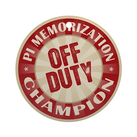 Off Duty Pi Memorization Champion Ornament (Round)