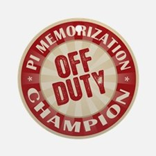 Off Duty Pi Memorization Champion Ornament (Round)