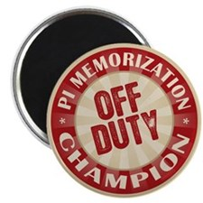 "Off Duty Pi Memorization Champion 2.25"" Magnet (10"