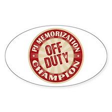 Off Duty Pi Memorization Champion Oval Decal