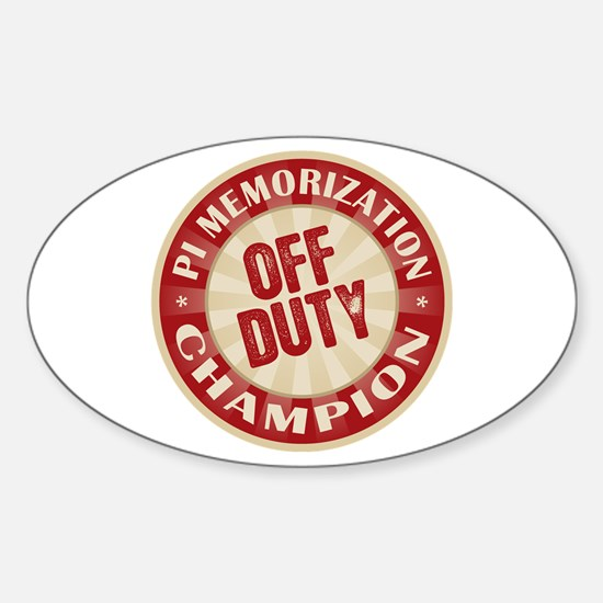 Off Duty Pi Memorization Champion Oval Decal