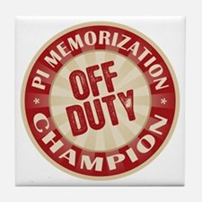 Off Duty Pi Memorization Champion Tile Coaster