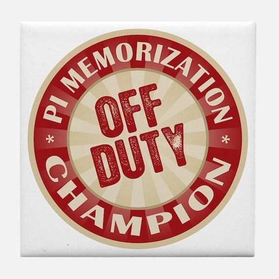 Off Duty Pi Memorization Champion Tile Coaster