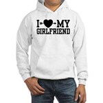 I Love My Girlfriend Hooded Sweatshirt