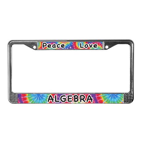 Peace Love Algebra License Plate Frame