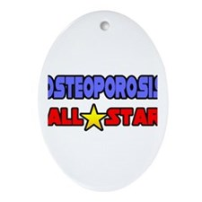 """Osteoporosis All Star"" Oval Ornament"