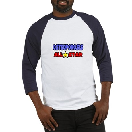 """Osteoporosis All Star"" Baseball Jersey"