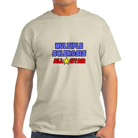 """""""Multiple Sclerosis All Star"""" Light T-Shirt"""