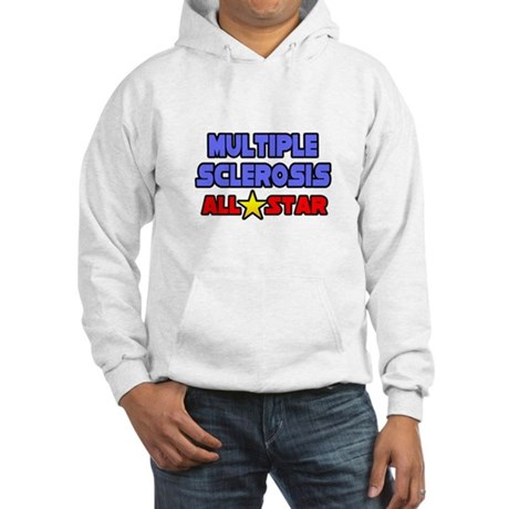 """Multiple Sclerosis All Star"" Hooded Sweatshirt"