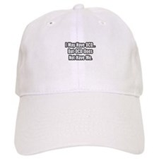 """OCD Does Not Have Me"" Baseball Cap"