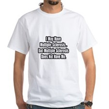 """Multiple Sclerosis Quote"" Shirt"