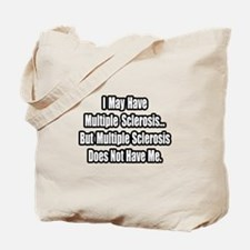 """""""Multiple Sclerosis Quote"""" Tote Bag"""