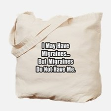 """Migraines Quote"" Tote Bag"
