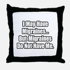 """Migraines Quote"" Throw Pillow"