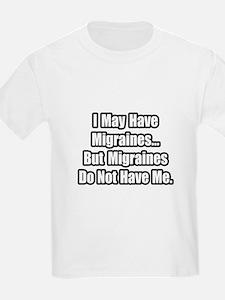 """Migraines Quote"" T-Shirt"