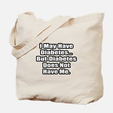 """""""Diabetes Fighter Quote"""" Tote Bag"""
