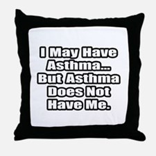"""""""Asthma Fighter Quote"""" Throw Pillow"""