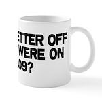 Better Off? Mug