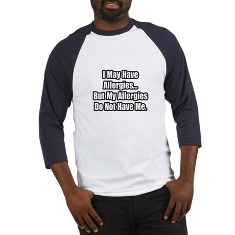 """Allergies Fighter Quote"" Baseball Jersey"