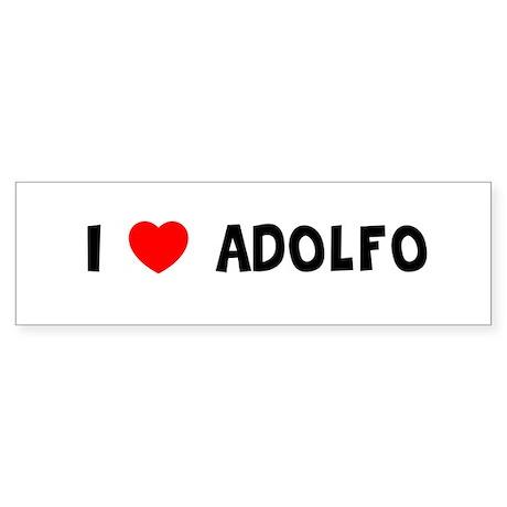 I LOVE ADOLFO Bumper Sticker