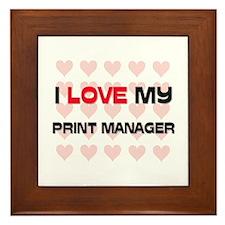 I Love My Print Manager Framed Tile