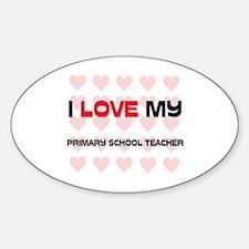 I Love My Primary School Teacher Oval Decal